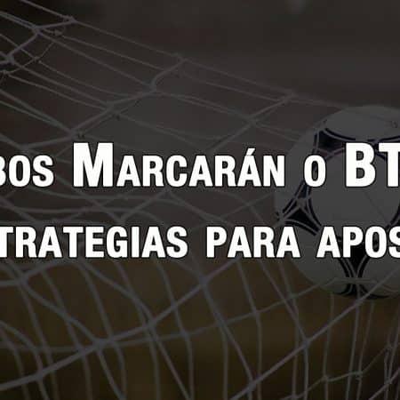 Ambos Marcarán o BTTS: Estrategias para apostar